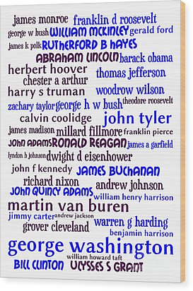 Presidents Of The United States 20130625whi Wood Print by Wingsdomain Art and Photography
