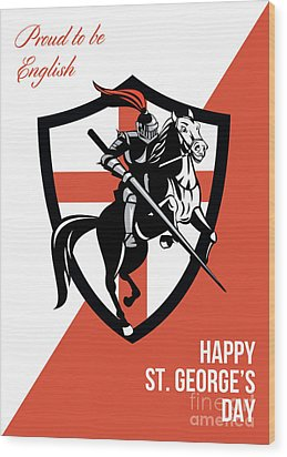 Proud To Be English Happy St George Day Retro Poster Wood Print by Aloysius Patrimonio