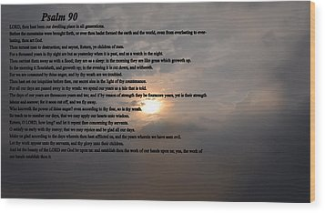 Psalm 90 Wood Print by Bill Cannon