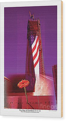 Rise Of Freedom 2012 Wood Print by Kenneth De Tore