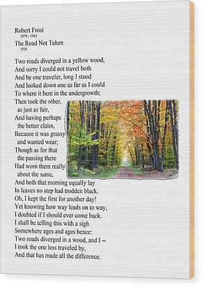 Robert Frost - The Road Not Taken Wood Print by Ed Churchill