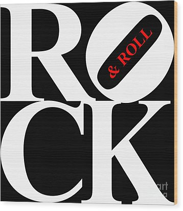 Rock And Roll 20130708 White Black Red Wood Print by Wingsdomain Art and Photography