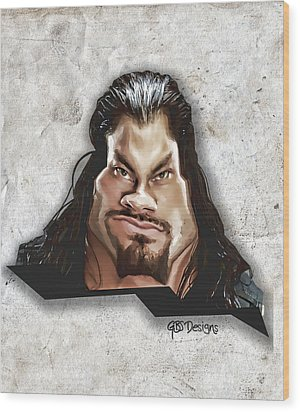 Roman Reigns Caricature By Gbs Wood Print by Anibal Diaz