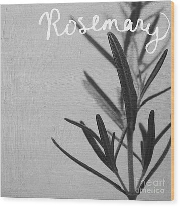 Rosemary Wood Print by Linda Woods