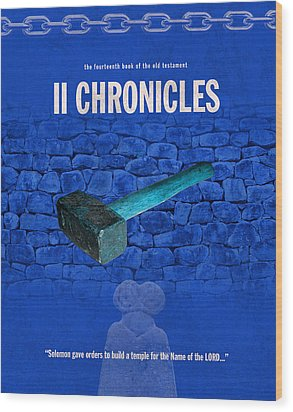Second Chronicles Books Of The Bible Series Old Testament Minimal Poster Art Number 14 Wood Print by Design Turnpike