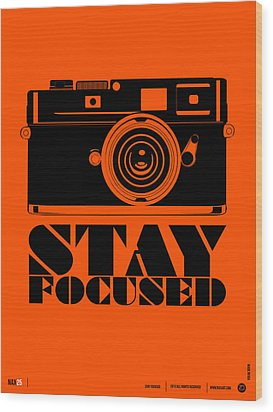 Stay Focused Poster Wood Print by Naxart Studio