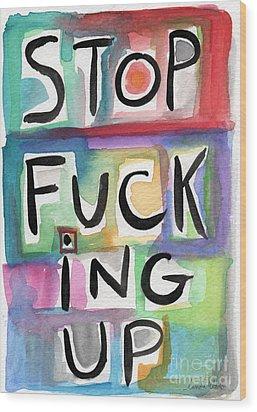 Stop Wood Print by Linda Woods