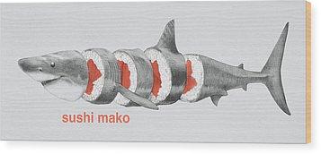 Sushi Mako Wood Print by Eric Fan