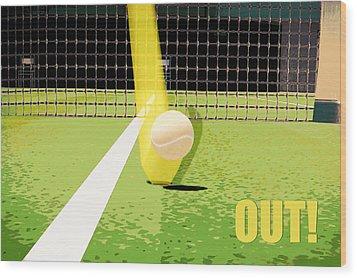 Tennis Hawkeye Out Wood Print by Natalie Kinnear