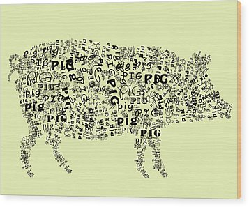 Text Pig Wood Print by Heather Applegate