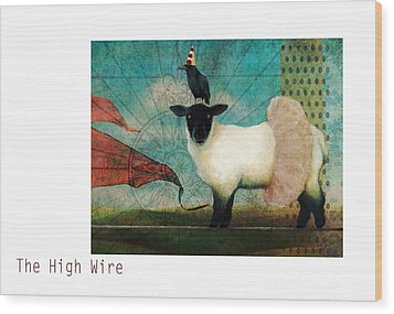The High Wire Wood Print by Katherine DuBose Fuerst