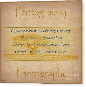 The Love Of Photography  Wood Print by Bobbee Rickard