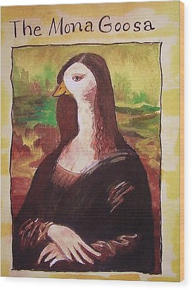 The Mona Goosa Wood Print by Margaret Bobb