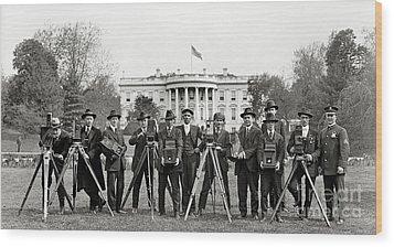 The White House Photographers Wood Print by Jon Neidert