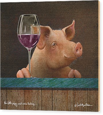 This Little Piggy Went Wine Tasting... Wood Print by Will Bullas