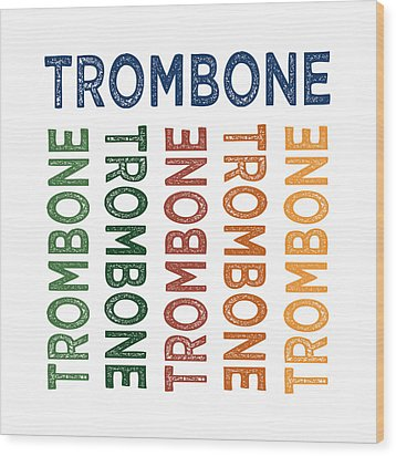Trombone Cute Colorful Wood Print by Flo Karp