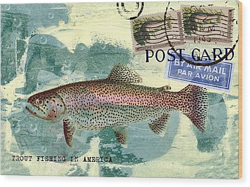 Trout Fishing In America Postcard Wood Print by Carol Leigh