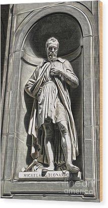 Uffizi Gallery - Michelangelo Buonarroti Wood Print by Gregory Dyer