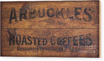 Vintage Arbuckles Roasted Coffee Sign Wood Print by John Stephens