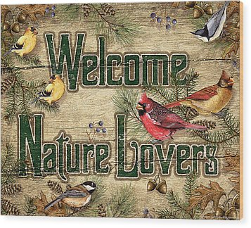 Welcome Nature Lovers Wood Print by JQ Licensing