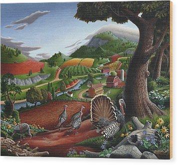 Wild Turkeys Appalachian Thanksgiving Landscape - Childhood Memories - Country Life - Americana Wood Print by Walt Curlee