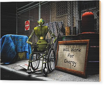 Will Work For Energy Wood Print by Bob Orsillo
