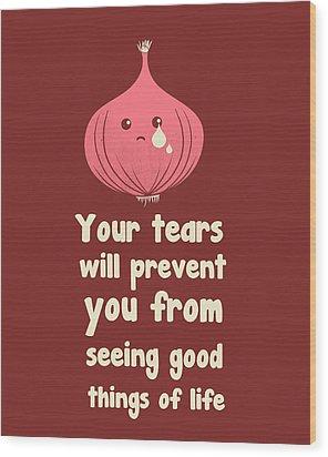 Wipe Off Your Tears Wood Print by Neelanjana  Bandyopadhyay