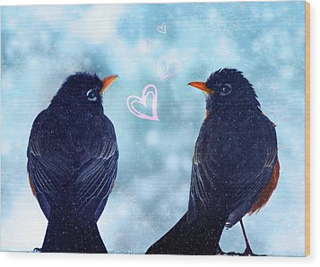 Young Robins In Love Wood Print by Lisa Knechtel