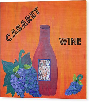 Cabaret Wine Wood Print by Cynthia Amaral