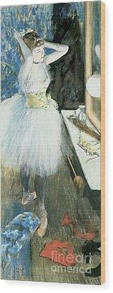 Dancer In Her Dressing Room Wood Print by Edgar Degas