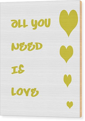 All You Need Is Love - Yellow Wood Print by Georgia Fowler