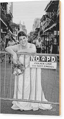 Bride On The Barricade On Bourbon St Nola Wood Print by Kathleen K Parker