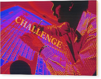 Challenge Wood Print by Jerry McElroy