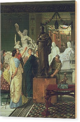 Dealer In Statues  Wood Print by Sir Lawrence Alma-Tadema