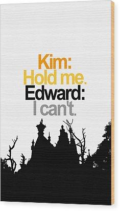 Edward Scissorhands Quote Wood Print by Jera Sky