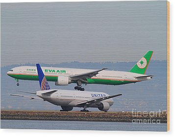 Eva Airways And United Airlines Jet Airplanes At San Francisco International Airport Sfo . 7d12256 Wood Print by Wingsdomain Art and Photography