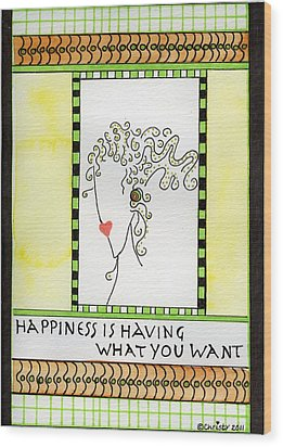Happiness Wood Print by Christy Woodland
