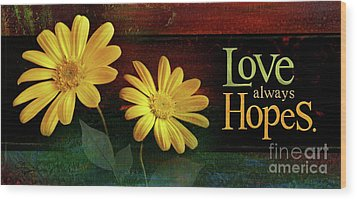Love Always Hopes Wood Print by Shevon Johnson
