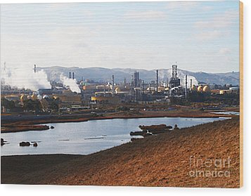 Oil Refinery Industrial Plant In Martinez California . 7d10393 Wood Print by Wingsdomain Art and Photography