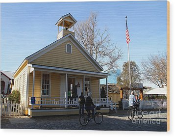 Old Sacramento California . Schoolhouse Museum . 7d11578 Wood Print by Wingsdomain Art and Photography