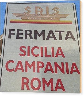 #rome Roma Vale Quanto Una Regione #bus Wood Print by Francesca Ferrara