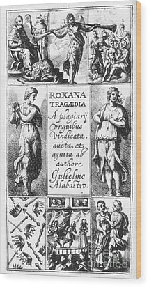 Roxana Tragaedia, 1632 Wood Print by Granger