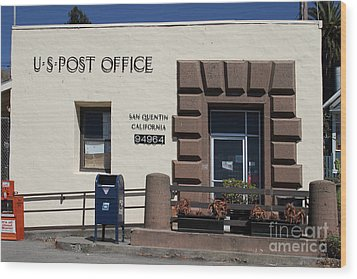 San Quentin Post Office In California - 7d18549 Wood Print by Wingsdomain Art and Photography