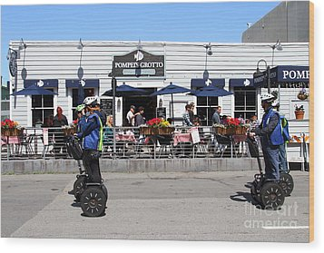 Segway Patrol At Pompeis Grotto Restaurant . Fishermans Wharf . San Francisco California . 7d14198 Wood Print by Wingsdomain Art and Photography