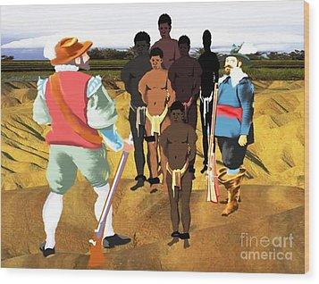 Spaniards Capturing Slaves Wood Print by Belinda Threeths