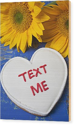 Text Me Wood Print by Garry Gay