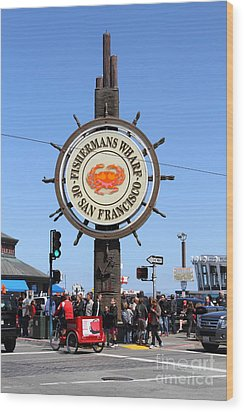 The Fishermans Wharf Sign . San Francisco California . 7d14225 Wood Print by Wingsdomain Art and Photography