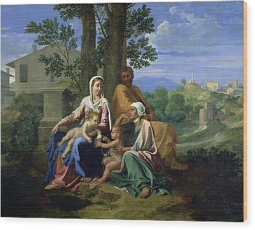 The Holy Family With Ss John Elizabeth And The Infant John The Baptist Wood Print by Nicolas Poussin