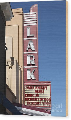 The Lark Theater In Larkspur California - 5d18490 Wood Print by Wingsdomain Art and Photography