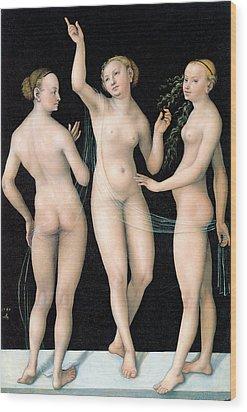 The Three Graces Wood Print by Lucas Cranach the Elder